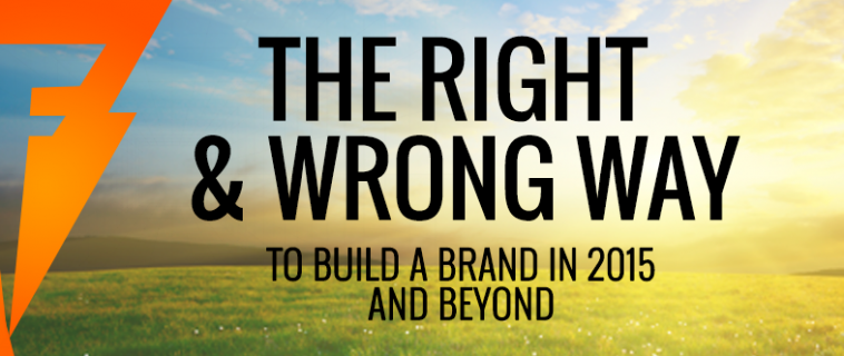 The Right & The Wrong Way To Create A Brand